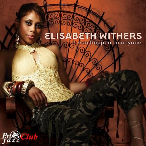 (Soul) [CD] Elisabeth Withers - It Can Happen To Anyone - 2007, FLAC (tracks+.cue), lossless