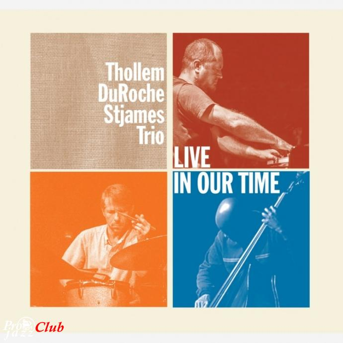 2018 Thollem DuRoche Stjames Trio - Live in Our Time [MP3, 320 kbps]