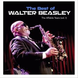 2018 Walter Beasley - The Best of - The Affable Years, Vol. 1 {Affable} [WEB]