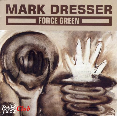 (Avant-Garde / Modern Creative / Free Jazz) Mark Dresser - Force Green - 1995, FLAC (image+.cue), lossless