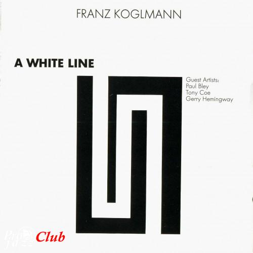 (Free Improvisation) Franz Koglmann (Paul Bley, Tony Coe, Gerry Hemingway...) - A White Line - 1990, FLAC (image+.cue), lossless