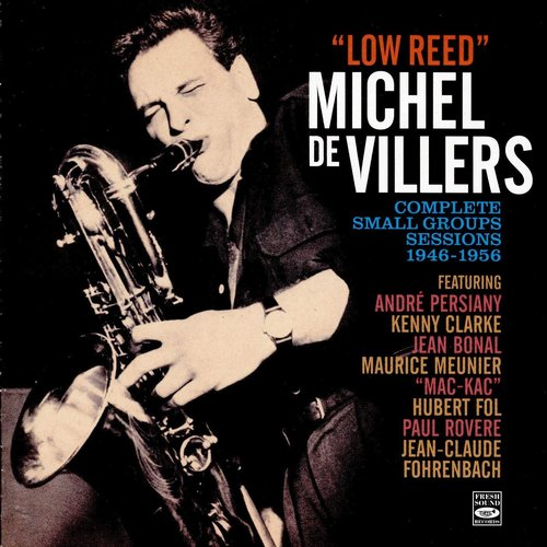 1946-1956 Michel de Villers - Low Reed (Complete Small Groups Sessions) (2018) {Fresh Sound FSR-CD 951} [CD]