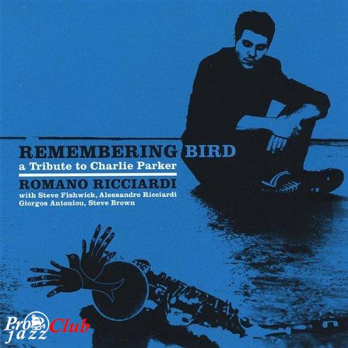 2009 Romano Ricciardi Quintet - Remembering Bird: A Tribute to Charlie Parker [MP3 320 kbps]