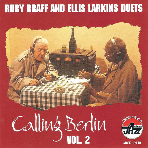 1996 Ruby Braff & Ellis Larkins Duets - Calling Berlin, Vol. 2 {Arbors ARCD 19140} [WEB]