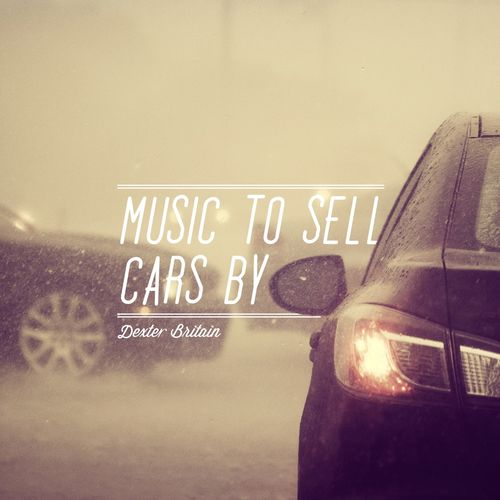 2012 Dexter Britain - Music To Sell Cars By {Independent} [mp3, 320kbps]
