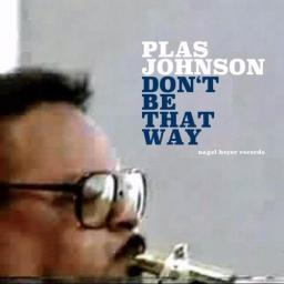 1962 Plas Johnson - Don't Be That Way (2019) {Nagel Heyer} [24-44,1]