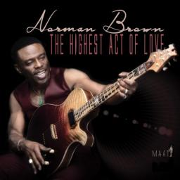 2019 Norman Brown - The Highest Act Of Love {Shanachie} [24-44.1]