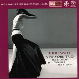 [SACD-R][OF] New York Trio (feat. Bill Charlap) - Thou Swell - 2007/2016 (Jazz, Contemporary Jazz, Post Bop)