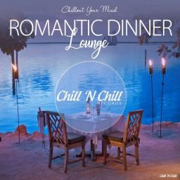 2019 VA - Romantic Dinner Lounge (Chillout Your Mind) {Chill 'N Chill} [WEB]