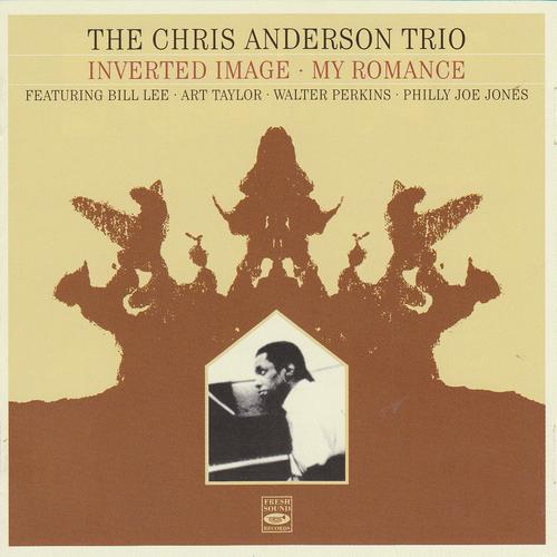 1960, 1961 (2012) The Chris Anderson Trio - My Romance & Inverted Image (2in1) {Fresh Sound FSR-CD 688}