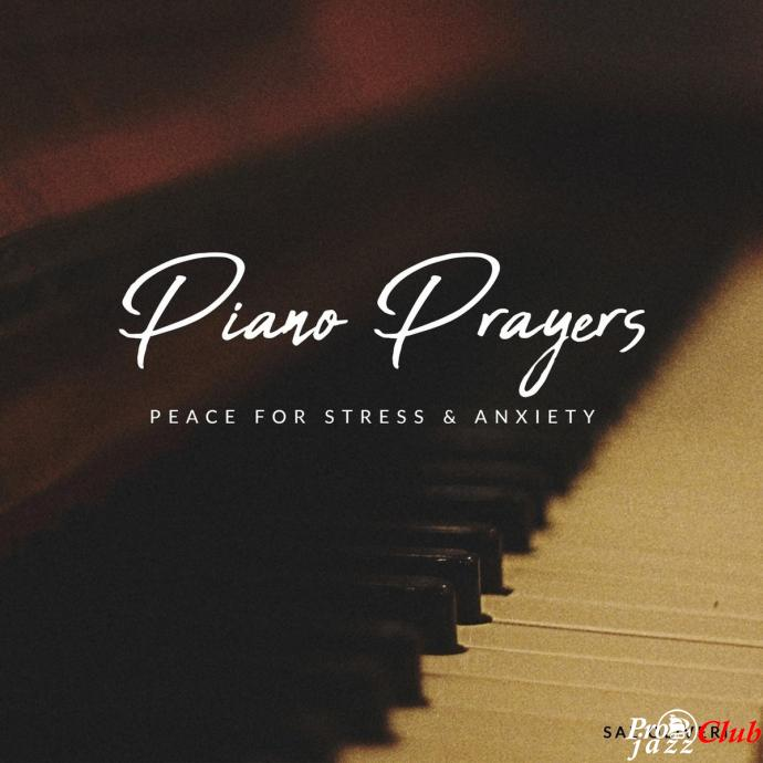 2018 Sal Oliveri - Piano Prayers: Peace for Stress & Anxiety