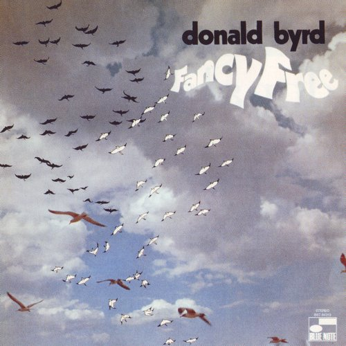 1969 Donald Byrd - Fancy Free (1993) {Blue Note CDP 0777 7 89796 2 3} [CD]