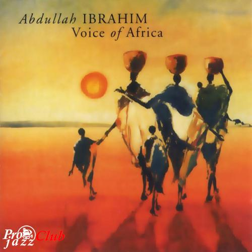 (African Jazz, Post-Bop) Abdullah Ibrahim - Voice of Africa - 1988 (1998), FLAC (tracks+.cue), lossless