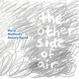 2018 Myra Melford's Snowy Egret - The Other Side Of Air {Firehouse 12 FH12-04-01-029} [WEB]