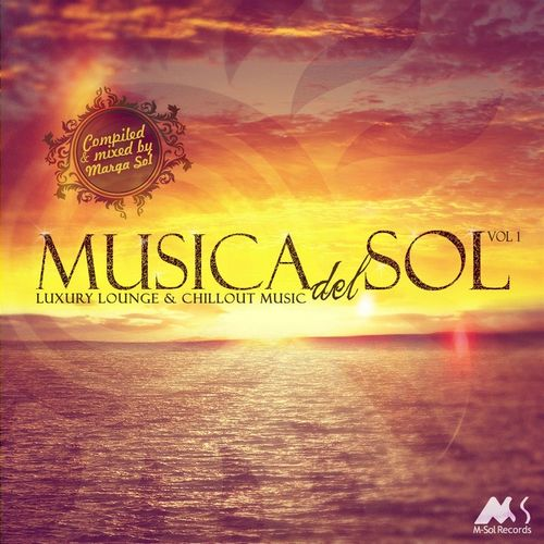 2013 Marga Sol - Musica Del Sol, Vol. 1 (Luxury Lounge & Chillout Music) {M-Sol} [WEB]