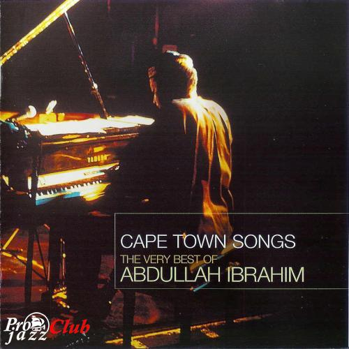 (Post-Bop, African Jazz, World Fusion) Abdullah Ibrahim - Cape Town Songs: The Very Best of Abdullah Ibrahim (1979-1997) - 2000, APE (image+.cue), lossless