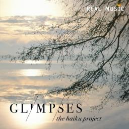 2016 The Haiku Project - Glimpses {Real Music} [CD]