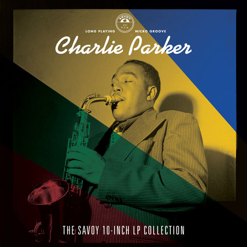 2020 Charlie Parker - The Savoy 10-inch LP Collection {Craft} [4WEB]