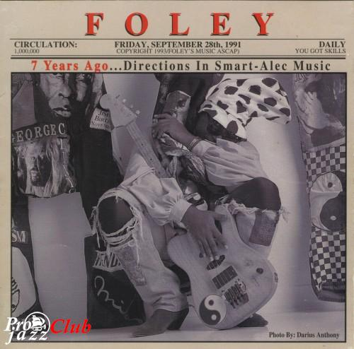 (Funk) Foley - 7 Years Ago Directions In Smart-Alec Music (374637001-2) - 1993, FLAC (tracks+.cue), lossless