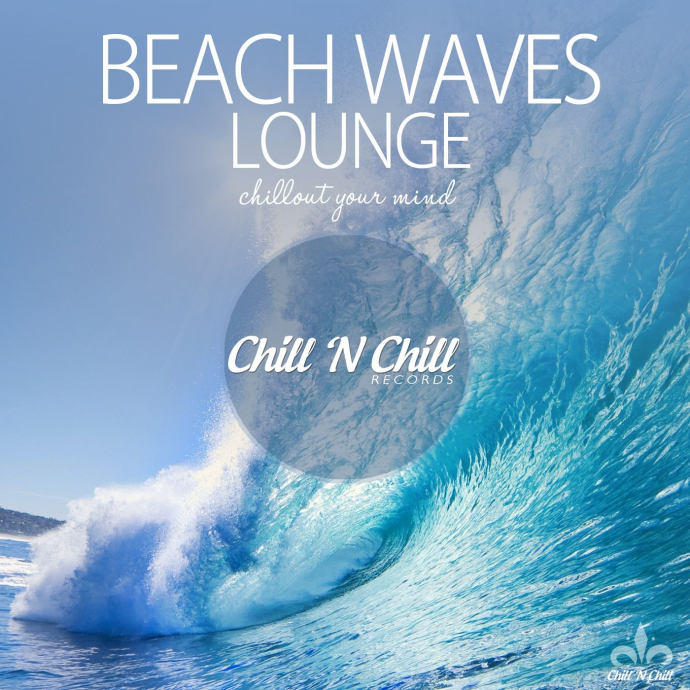 2018 VA - Beach Waves Lounge (Chillout Your Mind) {Chill 'N Chill CNC013}