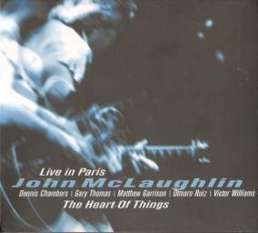 (Jazz, Fusion) John McLaughlin - The Heart of Things (Live in Paris - '98) - 2000, APE (image+.cue)(+Dennis Chambers, +Otmaro Ruiz...)