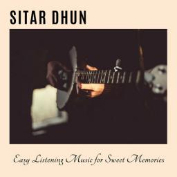 2019 Sitar Dhun - Easy Listening Music For Sweet Memories {Aromatic Spa} [WEB]