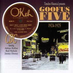 (Dixieland, New Orleans Jazz) The Goofus Five feat. Adrian Rollini, Red Nichols, Jimmy Dorsey (1924-1925) — 2000 {Timeless, CBC 1-042}, FLAC (tracks+.cue), lossless