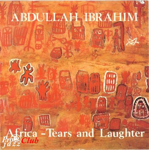 (African Traditions/African Jazz) Abdullah Ibrahim - Africa - Tears And Laughter - 1979, APE (image+.cue), lossless