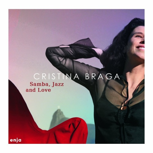 2013 Cristina Braga - Samba, Jazz and Love {enja} [24-96]