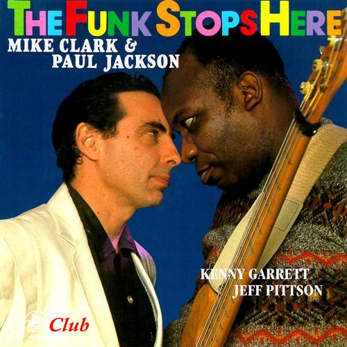 (Jazz-Funk) [CD] Mike Clark & Paul Jackson - The Funk Stops Here - 1992, FLAC (tracks+.cue), lossless