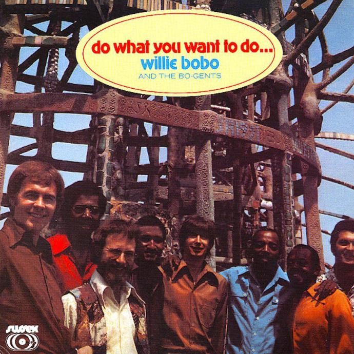 1971 Willie Bobo And The Bo-Gents - Do What You Want to Do... {Sussex} [24-96]