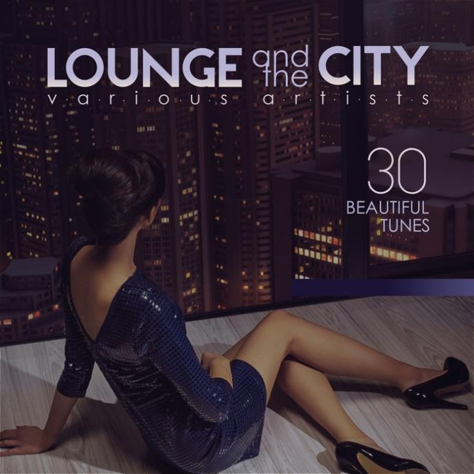 2017 VA - Lounge And The City (30 Beautiful Tunes) {Music Is The Answer 0396}
