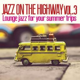2019 VA - Jazz on the Highway, Vol. 3 (Lounge Jazz for Your Summer Trips) {Irma} [WEB]