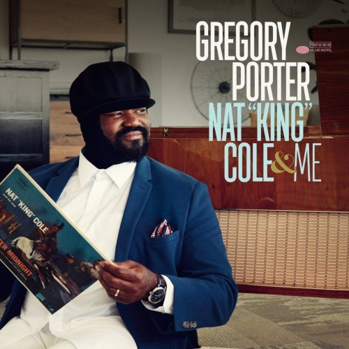 "2017 Gregory Porter - Nat ""King"" Cole & Me (Deluxe) {Blue Note 5791481}"