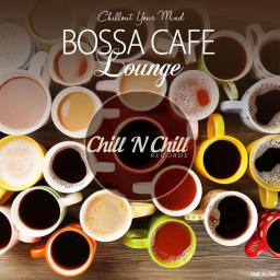 2018 VA - Bossa Cafe Lounge (Chillout Your Mind) {Chill 'N Chill CNC018} [WEB]