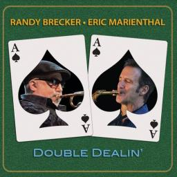 2020 Randy Brecker, Eric Marienthal - Double Dealin' {Shanachie} [WEB]