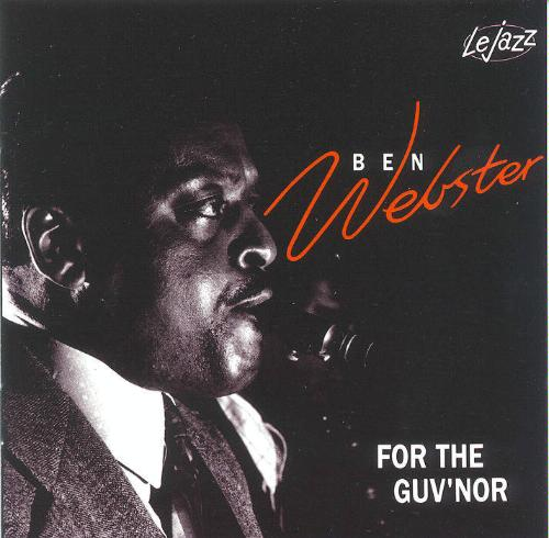 1969 Ben Webster - For the Guv'nor (Tribute to Duke Ellington) (1996) {Charly/Le Jazz CD8}