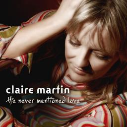 2007 Claire Martin - He Never Mentioned Love {Linn AKD 295} [24-96]