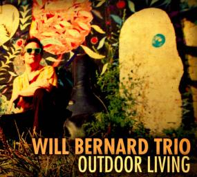 2011 Will Bernard Trio - Outdoor Living {Direct to Disk DTD 003}
