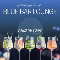 2019 VA - Blue Bar Lounge (Chillout Your Mind) {Chill 'N Chill} [WEB]