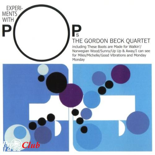 (Modern Creative, Contemporary Jazz) The Gordon Beck Quartet (John McLaughlin, Jeff Clyne, Tony Oxley) - Experiments with Pops (1967) {Art of Life AL1001-2, USA} {Remaster, 2000} - 2003, APE (image+.cue) lossless