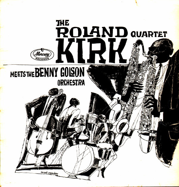 1963 Roland Kirk Quartet - Meets the Benny Golson Orchestra (1997) {Mercury PHCE-3088} [WEB]