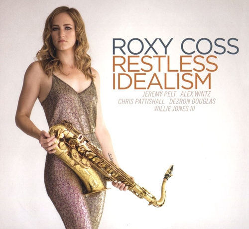 (Post-Bop, Contemporary Jazz) [CD] Roxy Coss - Restless Idealism - 2016, FLAC (tracks+.cue), lossless