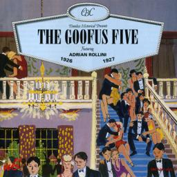 (Dixieland, New Orleans Jazz) The Goofus Five feat. Adrian Rollini (1926-1927) — 1994 {Timeless, CBC 1-017}, FLAC (tracks+.cue), lossless