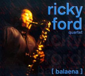 (Straight-ahead, Live) Ricky Ford Quartet (George Cables, Cecil McBee, Ed Thigpen) - Balaena - 1999, MP3, 320 kbps