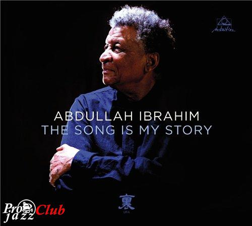 (Contemporary, Piano Jazz) [CD] Abdullah Ibrahim - The Song Is My Story - 2014, FLAC (tracks+.cue), lossless