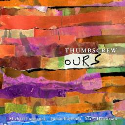 2018 Thumbscrew - Ours {Cuneiform} [24-48]