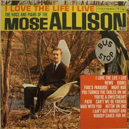 1960 Mose Allison - I Love The Life I Live {Columbia CL 1565} [LP 24-96]