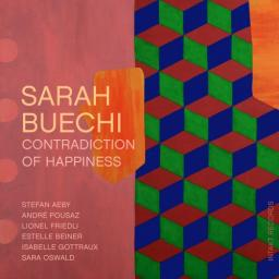 2018 Sarah Buechi - Contradiction Of Happiness {Intakt} [24-44,1]