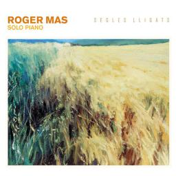 2018 Roger Mas - Segles Lligats. Solo Piano {Fresh Sound New Talent FSNT-562} [mp3, 320]